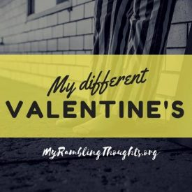 My Different Valentine's.