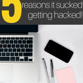 5 Reasons It Absolutely Sucked Getting Hacked.