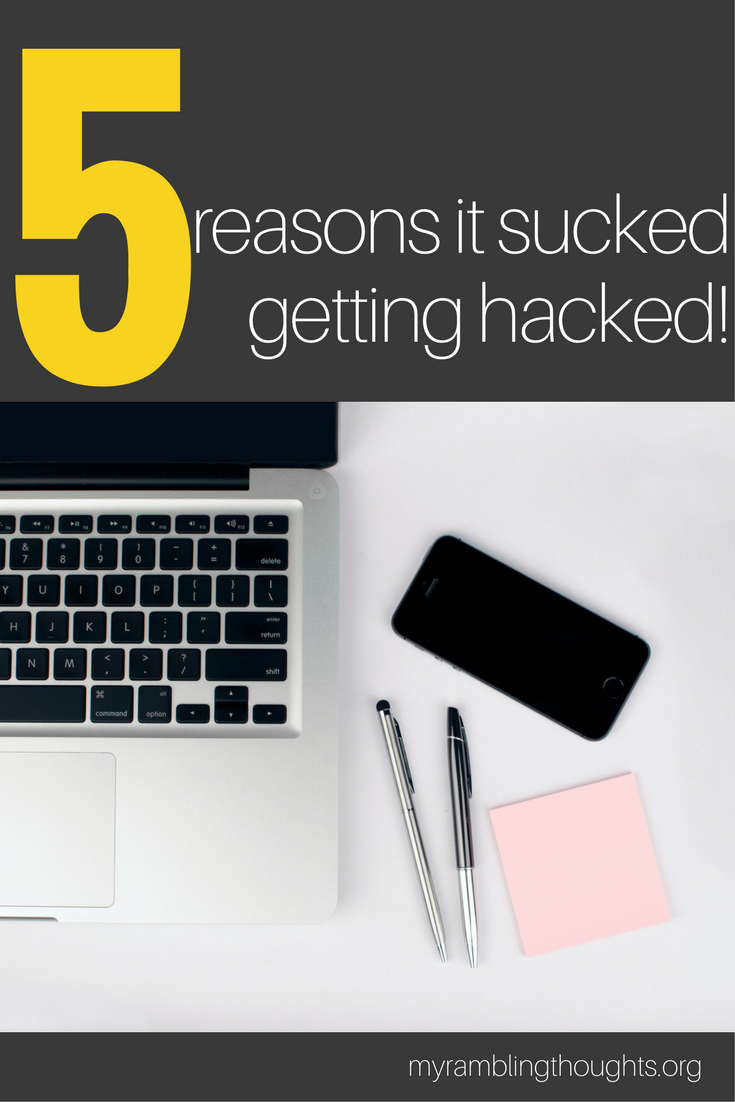 5 Reasons It Absolutely Sucked Getting Hacked  - My Rambling